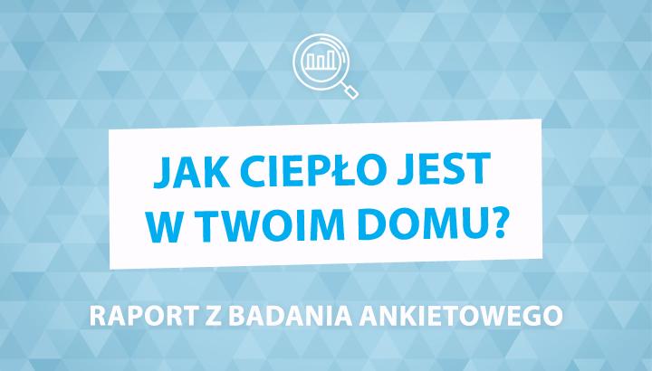 Najnowszy raport na temat ogrzewania w polskich gospodarstwach domowych